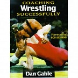 Dan Gable:  Coaching Wrestling Successfully