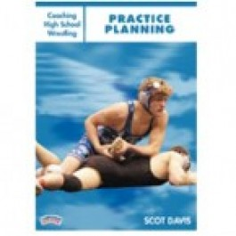 Coaching High School Wrestling: Practice Planning