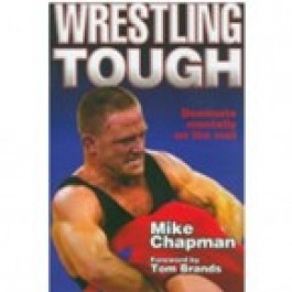 Mike Chapman: Wrestling Tough