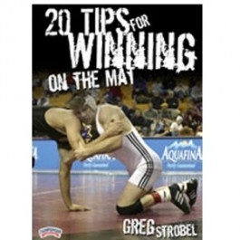 Greg Strobel: 20 Tips for Winning on the Mat