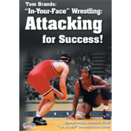 "Tom Brand's ""In Your Face"" Wrestling: Attacking for Success"