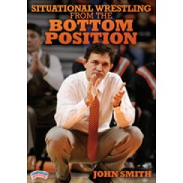Situational Wrestling from the Bottom Position - John Smith
